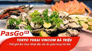 tokyo-yukai-vincom-ba-trieu-the-gioi-am-thuc-nhat-dac-sac-an-giua-long-ha-noi